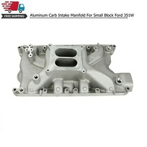 For Small Block Ford 351w Aluminum Carb Intake Manifold 1500 6500 Satin E42458