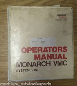 Monarch Vmc 75 Vertical Machining Center Vmc Bendix System 5 Operators Manual