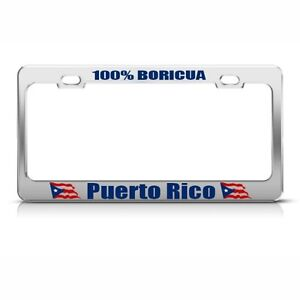 Puerto Rico 100 Boricua Country Metal License Plate Frame Tag Holder