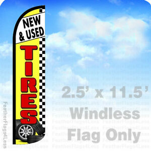 New Used Tires Windless Swooper Feather Flag 2 5x11 5 Banner Sign Yz