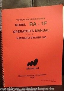 Matsuura Operator Manual Ra 1f Vertical Machining Center 180 T311 Ra f n 03