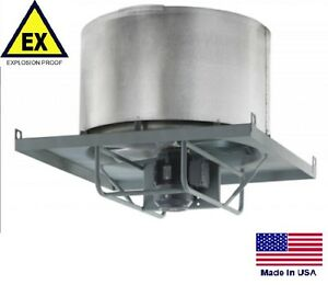 Roof Exhauster Fan Explosion Proof Direct Drive 24 230 460v 10 500 Cfm
