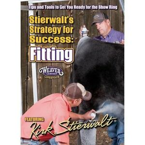 Weaver Livestock Stierwalt s Strategy For Success Fitting Beef Cattle Dvd