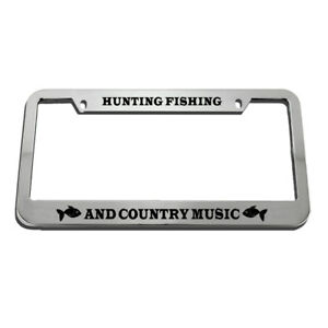 License Plate Frame Hunting Fishing And Country Music Zinc Chrome