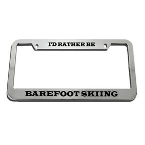License Plate Frame I D Rather Be Barefoot Skiing Style 2 Zinc Chrome