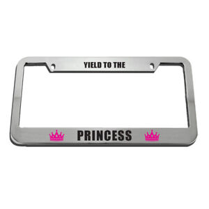 License Plate Frame Yield To The Princess Zinc Weatherproof Car Accessories