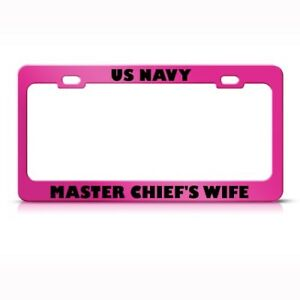 Us Navy Master Chief S Wife Metal Military License Plate Frame Tag Holder