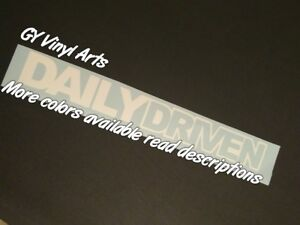 Daily Driven Windshield Decal Sticker Window Car Banner Lowered Jdm