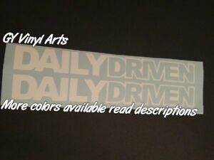 2 X Daily Driven Window Windshield Decal Car Sticker Banner Lowered Jdm Graphic