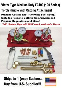 Victor Type 100fc Cutting Torch W Cut Attachment regulators propane Kit
