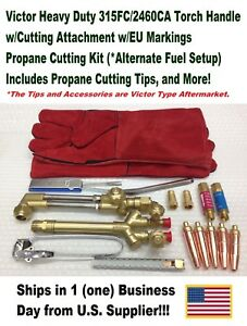 Victor 315fc Torch Handle W ca2460 Cutting Attachment propane Kit Setup