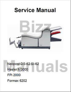 Neopost Ds 62 Si 62 Hasler M3000 6202 Fpi 2000 Service And Parts Manual Complete