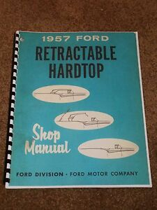 1957 Ford Retractable Hardtop Shop Manual For The Top Fairlane 500 Skyliner