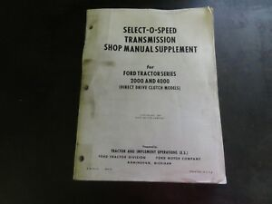 Ford 2000 And 4000 Tractor Series Select o speed Transmission Shop Manual