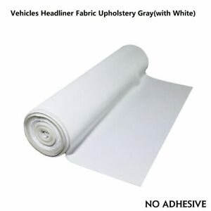 Headliner Fabric Gray White Sagging Replace Re Upholstery Repair 60 Wide By Yard