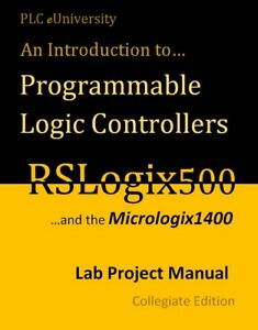 Rslogix500 Programming Projects Manual 294 Pages Step By Step W practical Apps