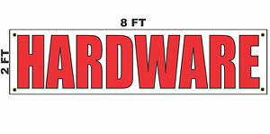Hardware Banner Sign 2x8 For Business Shop Building Store Front