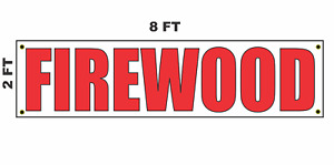 Firewood Banner Sign 2x8 For Business Shop Building Store Front Fire Wood