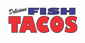 Delicious Fish Tacos Banner Sign 2x5 Mexican Food Restaurant Stand Or Truck