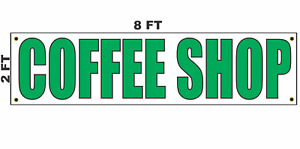Coffee Shop Banner Sign 2x8 For Business Shop Building Store Front