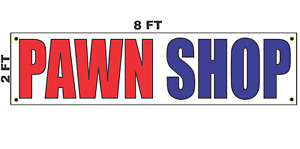 Pawn Shop Banner Sign 2x8 For Business Shop Building Store Front