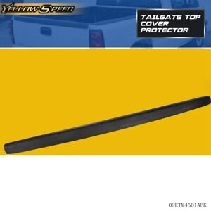 For 1999 2007 Chevy Silverado Gmc 1500 Sierra Sl Tailgate Top Cover Protector
