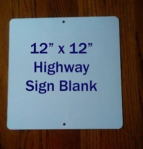 12 x 12 Aluminum Dye Sublimation Hwy Sign Blank With Top And Bottom Holes 10pcs