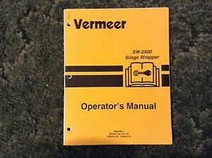 105400l15 A New Operators Manual For A Vermeer Sw 2500 Silage Wrapper