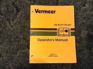 105400 j45 A New Operator s Manual For A Vermeer 606 Brush Chipper