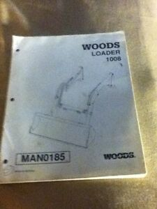 Man0185 A New Operators Manual For A Woods 1008 Loader