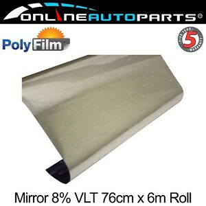8 Silver Chrome Mirror Reflective Window Film 76cm X 6m Roll Glass Solar Tint