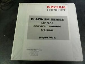 Nissan Forklift L01 L02 Platinum Series Service Training Manual 2004
