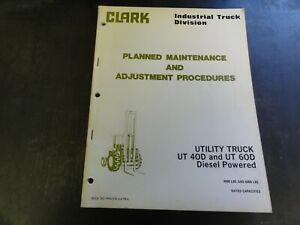 Clark Ut 40d Ut 60d Diesel Powered Utility Truck Maintenance Adjustment Manual
