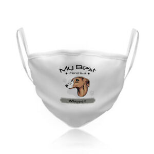 Cotton Washable Reusable Face Mask My Best Friend Is Whippet Dog Pets White