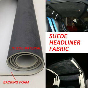Suede Headliner Material Fabric Foam Roof Liner Replace Upholstery 90 x60 Black