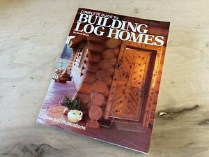 Building Log Homes Book By Monte Burch