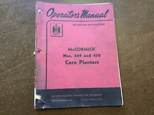 Mccormick 449 And 450 Corn Planter Owner s Manual Original 72 Pages