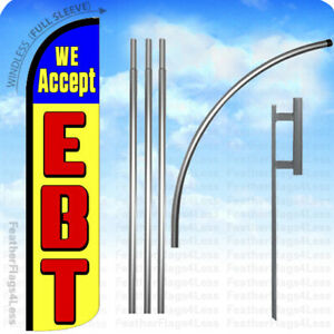 We Accept Ebt Windless Swooper Flag 15 Kit Feather Banner Sign Yz