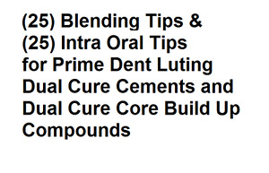 25 Prime dent Dual cure Luting Cement Blending And Intra Oral Tips Only