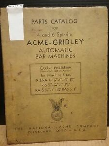 Acme Gridley Automatic Bar Machines Parts Catalog_4 6 Spindle_oct 1944 Edit