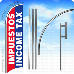 Impuestos Income Tax Windless Swooper Flag 15 Kit Feather Banner Sign Rb