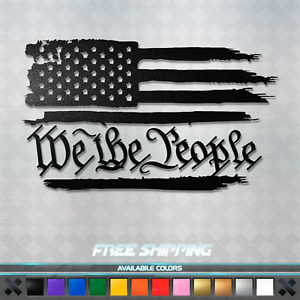 We The People Us Flag Vinyl Decal Sticker America Usa Car Window Truck
