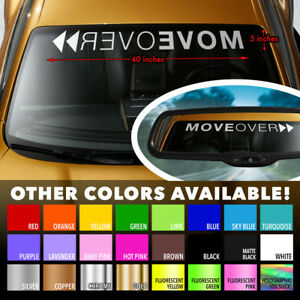 Move Over Funny Racing Humor Cool Windshield Banner Vinyl Decal Sticker 40 x5