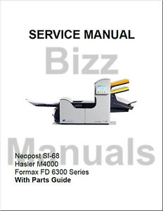 Neopost Si68 Si 68 Hasler M4000 Fd6300 Inserter Service Parts Manual Complete