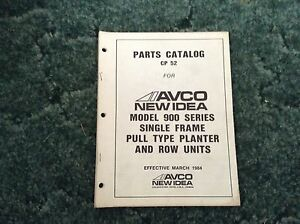 Cp52 A New Parts Manual For A New Idea 900 Series Planters And Row Units