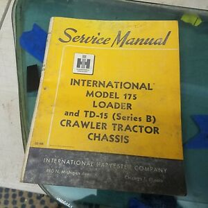 International Harvester 175 Loader Td 15 Series B Crawler Tractor Service Manual