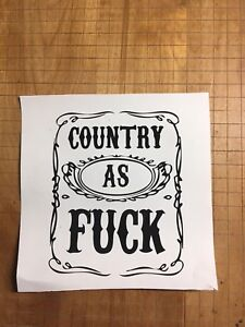 Country As F ck Decal Sticker Car Truck