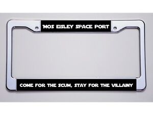 Star Wars Fan Mos Eisley Space Port Come For The Scum License Plate Frame