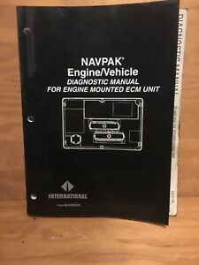 International Navpak Engine vehicle Diagnostic Manual Engine Mount Ecm Eges 175