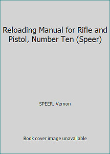 Reloading Manual for Rifle and Pistol Number Ten (Speer) by SPEER Vernon